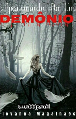 Apaixonada por um demônio by GiovannaMagalhaes53