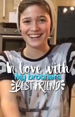 In Love With My Brother's Bestfriend    Max Mills  by ilymah