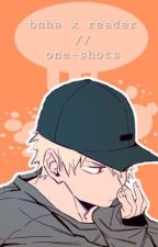 BNHA x reader ❁ one-shots by AsianQueenie