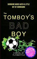 The Tomboy's Bad Boy [ #wattys2018 ] by FlyingTitle