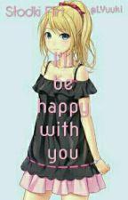 ☆I'll be happy with you☆ || Słodki Flirt PORZUCONE by LYuuki
