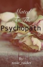 Mated to the psychopath by rosie_raider