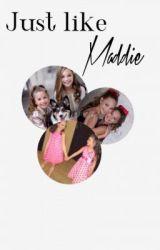 Just Like Maddie by MaddieHylandLove