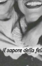 IL SAPORE DELLA FELICITA' ♡ by CarmenLangella