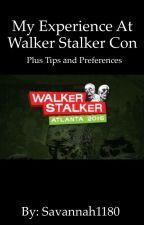 My Experience at Walker Stalker Con Atlanta 2016 by savannah1180