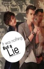 It was nothing but a lie (George Shelley & Josh Cuthbert Union J Fanfic) by cliffocondawoop