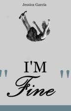 """""""Im Fine"""" by Paty_Lu"""