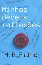 Minhas débeis reflexões  by henriqueparizfilho1
