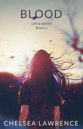 Blood - Life & Death Book 2 by cllawrence16