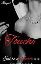 Touché. Entre o Amor e a Obsessão by AmoradaSilva