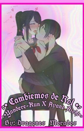- 🔪 Cambiemos de Rol 🔪  - Yandere-Kun x Ayano Aishi by Dragones_Morados