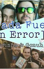 NADA FUE UN ERROR [EXORINHA✨ Y GONUH❤]  by Sofita5001