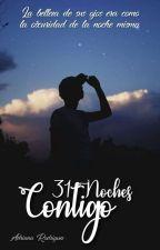 31 Noches Contigo by AdrianaRdzMtz