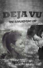 Deja Vu by CerenBykpnar