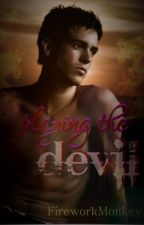 Playing The Devil (book 1 Heaven and Hell series) © by FireworkMonkey