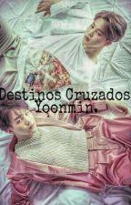 Destinos Cruzados. 🌸y.m🌸 by Jatziri_Seok