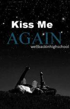 Kiss me again. by _Ultravi0lence_