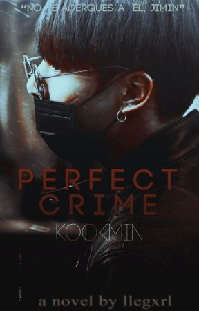 ❀ Perfect Crime; kookmin ❀ by illegxrl