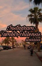 Instagram; Tumblr-chilensis. [2da temporada]  by lurkkkkkk