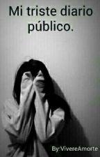 Mi diario triste  by VivereAmorte
