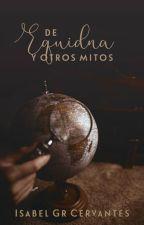 De Equidna y otros Mitos by IsabelGrCervantes