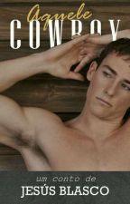 Aquele Cowboy (Conto Gay) by orestesblasco