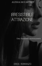 Irresistibile attrazione by AlessiaMcCartney