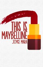 This Is Maybelline by joycemop1
