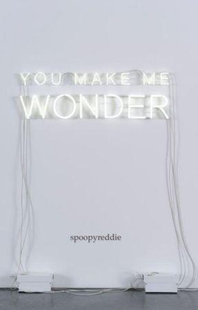 You make me wonder ✨- reddie oneshots by spoopyreddie
