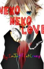 NEKO NEKO LOVE (yaoi-boyxboy) *On Hold* by ImJustThatCrazy