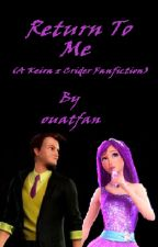 Return to Me: A Princess and the Popstar FanFiction by ouatfan