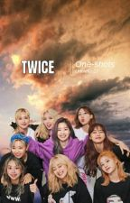 Twice one shots(finished) by unniefan17