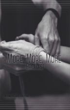 More, More, More (Bridecest Smut) {FINISHED} by AlternativeGrace