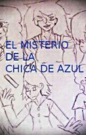 EL MISTERIO DE LA CHICA DE AZUL by alienkimmy