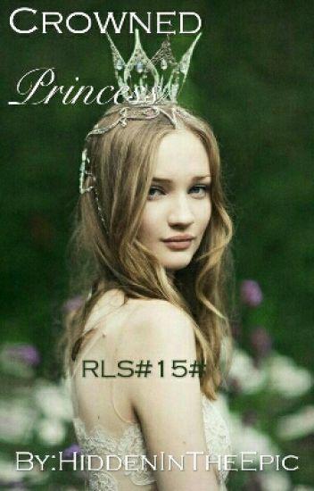 RLS*15* The Crowned Princess