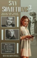 Say Something 3 by stealmyziall_