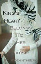RLS*10* King's Heart Belongs to Her by HiddenInTheEpic
