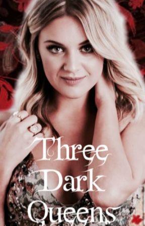 Three Dark Queens  by writingathome23