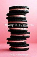 Blackpink en tu oreo. by TheLittleKoala