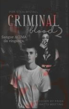 Criminal Blood 2 by stealmyziall_