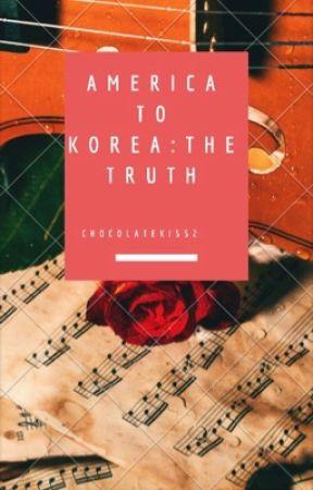 America To Korea: The Truth by chocolattekiss2