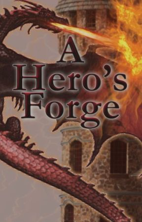 A Hero's Forge by Nicholasscott