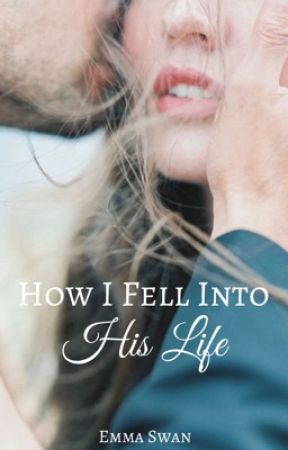 How I Fell Into His Life by eswan04