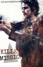 KILLER MISSION by StilinskiHale6932