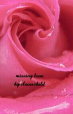 missing love by claceschild