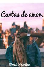 Cartas de amor. by LizzetSanchez8