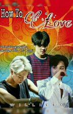 How To Love [KaiHun] by aeris_day