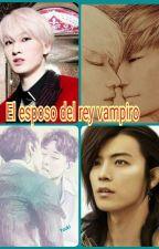 El esposo del Rey Vampiro by Sora_Ada