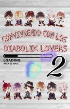 ¬¬ Conviviendo 2|Diabolik lovers y Tú| #humor :3 by shirleysaucedosuarez