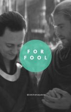 For Fool//Thorki by iamdramaqueenx